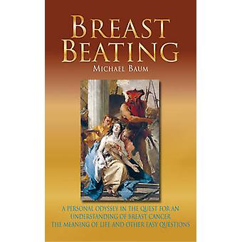 Breast Beating - A Personal Odyssey in the Quest for an Understanding