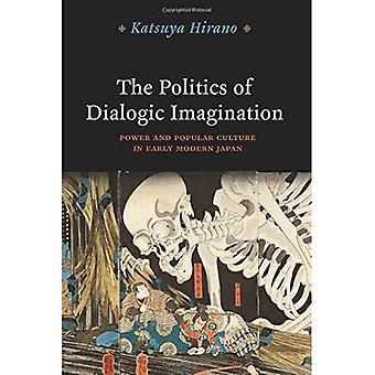 Politikk Dialogic fantasi: makt og populærkulturen i tidlig moderne Japan (Chicago studier i praksis...