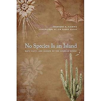 Geen soorten Is een eiland: vleermuizen, cactussen en geheimen van de Sonorawoestijn