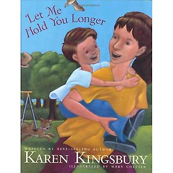 Deixe-Me segurá-lo mais (Kingsbury, Karen)