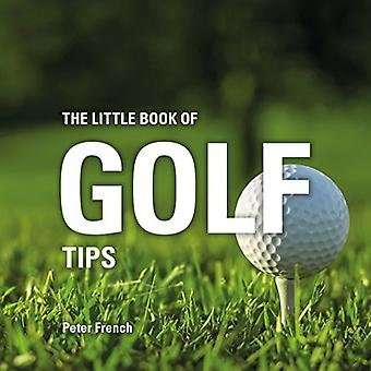The Little Book of Golf Tips (Little Books of Tips)