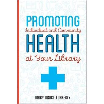 Promoting Individual and Community Health at Your Library