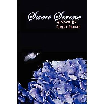 Sweet Serene by Hedges & Robert