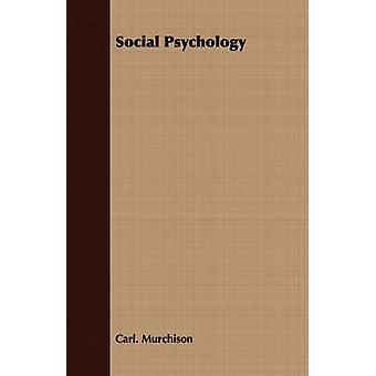 Social Psychology by Murchison & Carl.