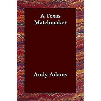 الخاطبة تكساس قبل آدامز & أندي