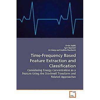 TimeFrequency op basis van functie extractie en classificatie door Sejdi & Ervin
