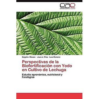 Perspectivas de La Biofortificacion Con Yodo En Cultivo de Lechuga von Blasco & Bego ein.