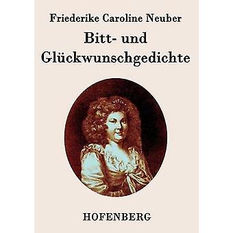 Bitt Und Glckwunschgedichte von Friederike Caroline Neuber