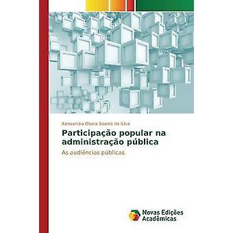Participao popular na administrao pblica por Soares da Silva Alessandra Obara