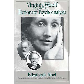 Virginia Woolf and the Fictions of Psychoanalysis (New edition) by El