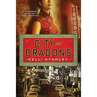 City of Dragons by Kelli Stanley - 9780312668792 Book