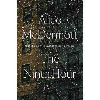 The Ninth Hour by Alice McDermott - 9780374280147 Book