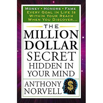 The Million Dollar Secret Hidden in Your Mind by Anthony Norvell - 97