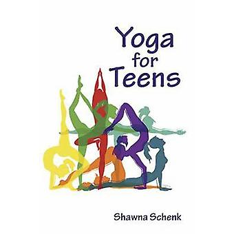 Yoga for Teens by Shawna Schenk - 9780940676343 Book
