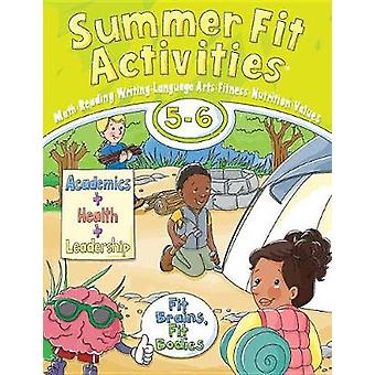 Summer Fit - Fifth - Sixth Grade by Active Planet Kids Inc - Leland G