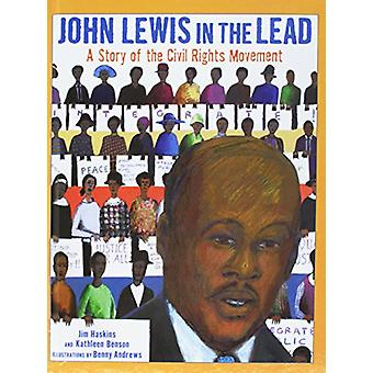 John Lewis in the Lead - A Story of the Civil Rights Movement by James