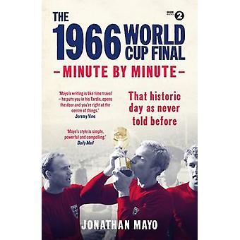 De 1966 World Cup Final-minuut bij minuut door Jonathan Mayo-9781780