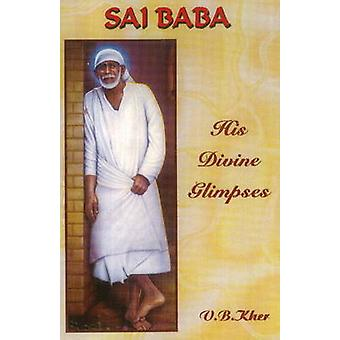 Sai Baba - His Divine Glimpses (2nd Revised edition) by V. B. Kher - 9