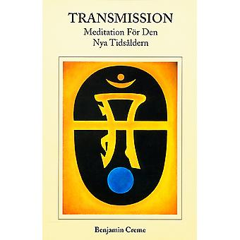 Transmission: Meditation for the New Age 9789071484179