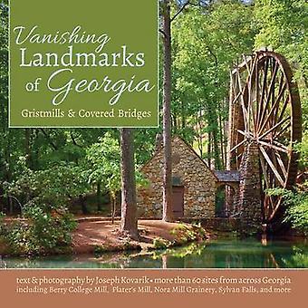 Vanishing Landmarks of Georgia - Gristmills & Covered Bridges by Josep