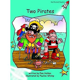 Red Rocket Readers  Fluency Level 2 Fiction Set A Two Pirates by Pam Holden