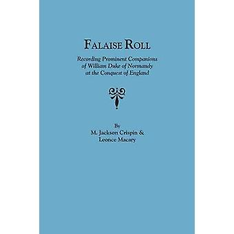 Falaise Roll Recording Prominent Companions of William Duke of Normandy at the Conquest of England by Crispin & M. Jackson