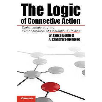 The Logic of Connective Action Digital Media and the Personalization of Contentious Politics par Bennett et W. Lance