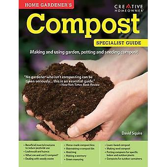 Home Gardeners Compost by David Squire