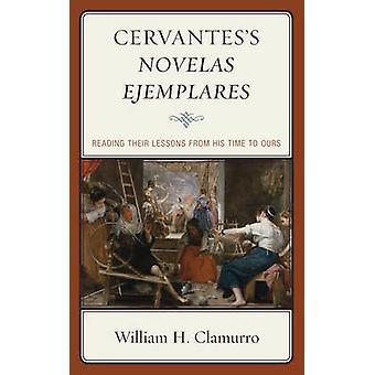 Novelas ejemplares di Cervantes - Leggere le loro lezioni dal suo tempo t