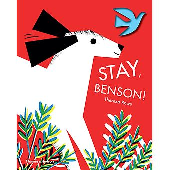 Stay Benson by Thereza Rowe