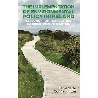 Implementation of Environmental Policy in Ireland by Bernadette Connaughton