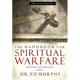 The Handbook for Spiritual Warfare by Ed Murphy