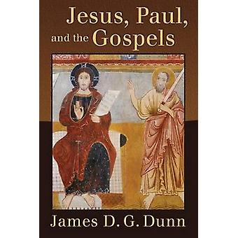 Jesus - Paul and the Gospels by James D. G. Dunn - 9780802866455 Book