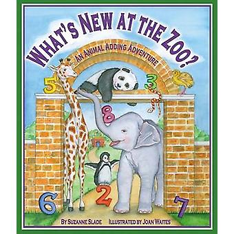 What's New at the Zoo? - An Animal Adding Adventure by Suzanne Slade -