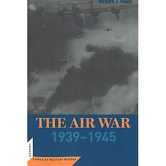 The Air War: 1939-1945 (Cornerstones of Military History)