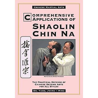 Comprehensive Applications of Shaolin Chin-na - Practical Defense of C