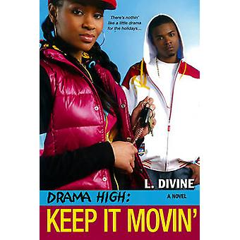 Drama High - Keep it Movin' by L. Divine - 9780758231079 Book