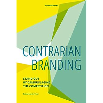 Contrarian Branding: Stand out by camouflaging the competition