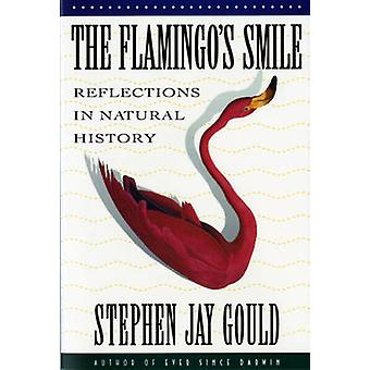 The Flamingos Smile Reflections in Natural History by Gould & Stephen Jay