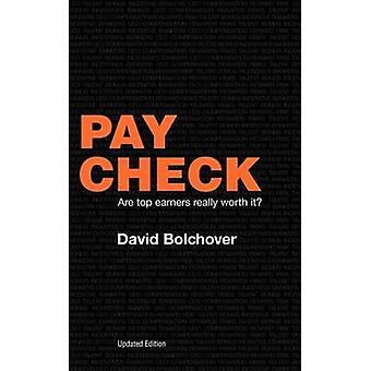 Pay Check Are Top Earners Really Worth It Updated Edition by Bolchover & David