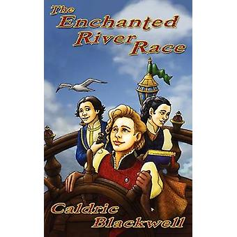 The Enchanted River Race by Blackwell & Caldric