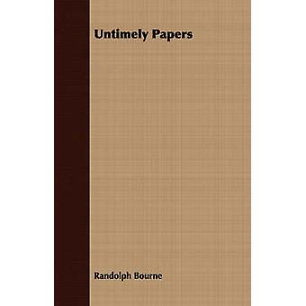 Untimely Papers by Bourne & Randolph