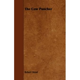The Cow Puncher by Stead & Robert
