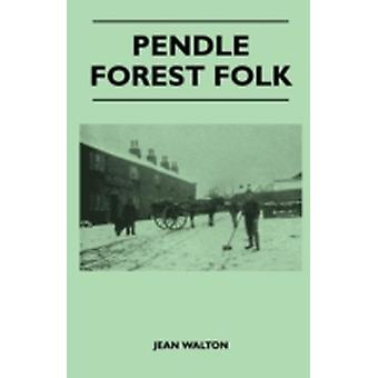 Pendle Forest Folk by Walton & Jean