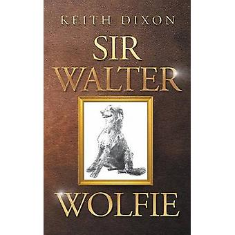 Sir Walter Wolfie by Dixon & Keith