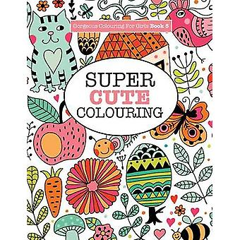 Gorgeous Colouring for Girls  Super Cute Colouring by James & Elizabeth