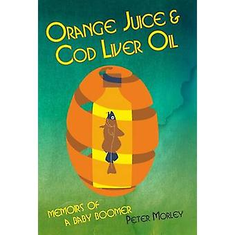 Orange Juice and Cod Liver Oil by Morley & Peter