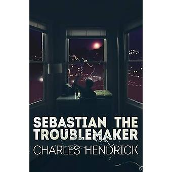 Sebastian the Troublemaker by Charles & Hendrick