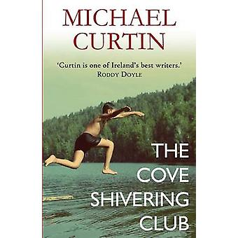 The Cove Shivering Club by Curtin & Michael