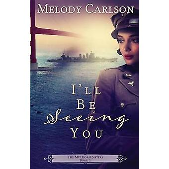 Ill Be Seeing You by Carlson & Melody